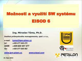Možnosti a využití SW systému EISOD 6
