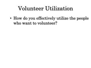 Volunteer Utilization