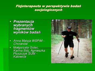 Fizjoterapeuta w perspektywie badań socjologicznych