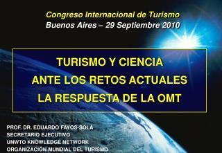 TURISMO Y CIENCIA                   ANTE LOS RETOS ACTUALES  LA RESPUESTA DE LA OMT