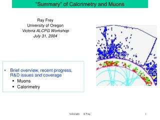 """Summary"" of Calorimetry and Muons"
