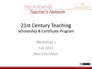 21st Century Teaching Scholarship & Certificate Program