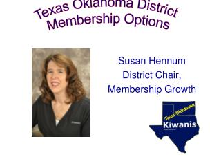 Susan Hennum District Chair,  Membership Growth