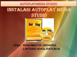 INSTALASI AUTOPLAY MEDIA STUDIO