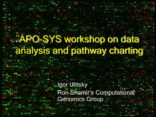 APO-SYS workshop on data analysis and pathway charting