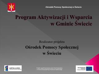 Program Aktywizacji i Wsparcia  w Gminie Świecie