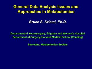 General Data Analysis Issues and Approaches in Metabolomics