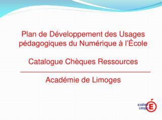 Plan de Développement des Usages pédagogiques du Numérique à l'École Catalogue Chèques Ressources