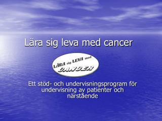 Lära sig leva med cancer