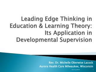 Leading Edge Thinking in Education & Learning Theory: Its Application in Developmental Supervision