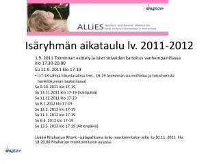 Isäryhmän aikataulu lv. 2011-2012