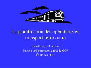 La planification des opérations en transport ferroviaire
