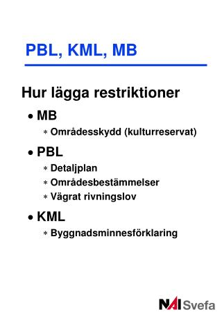 PBL, KML, MB