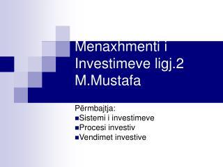 Menaxhmenti i Investimeve ligj.2 M.Mustafa