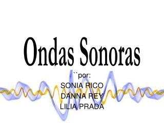 ``por: SONIA RICO DANNA REY LILIA PRADA