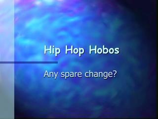 Hip Hop Hobos
