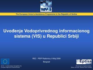 Uvođenje Vodoprivrednog informacionog sistema (VIS) u Republici Srbiji