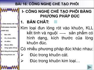 I- CÔNG NGHỆ CHẾ TẠO PHÔI BẰNG PHƯƠNG PHÁP ĐÚC B ẢN CHẤT: