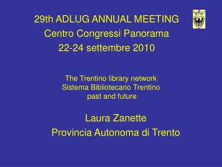 The Trentino library network Sistema Bibliotecario Trentino  past and future