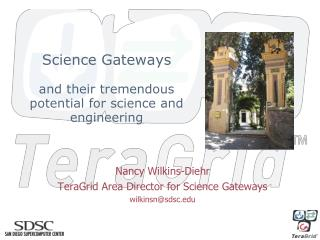 Science Gateways and their tremendous potential for science and engineering
