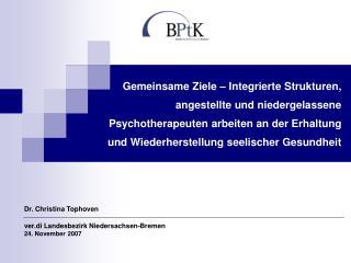 Dr. Christina Tophoven ver.di Landesbezirk Niedersachsen-Bremen 24. November 2007