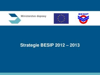 Strategie BESIP 2012 � 2013