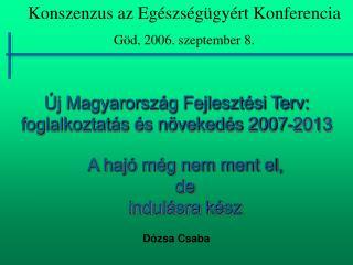 Új Magyarország Fejlesztési Terv: foglalkoztatás és növekedés 2007-2013