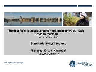 Seminar for tillidsrepræsentanter og Kredsbestyrelse i DSR Kreds Nordjylland