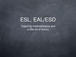 ESL, EAL/ESD