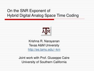 On the SNR Exponent of Hybrid Digital Analog Space Time Coding