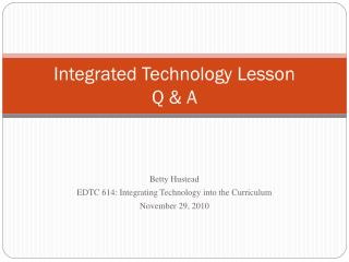 Integrated Technology Lesson  Q & A