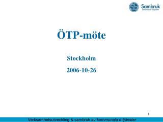 ÖTP-möte Stockholm 2006-10-26