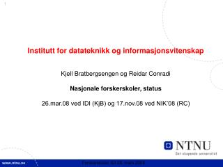 Institutt for datateknikk og informasjonsvitenskap Kjell Bratbergsengen og Reidar Conradi