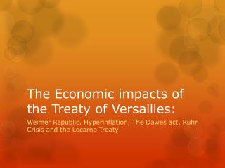 The Economic impacts of the Treaty of Versailles:
