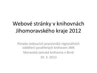 Webové stránky v knihovnách Jihomoravského kraje 2012