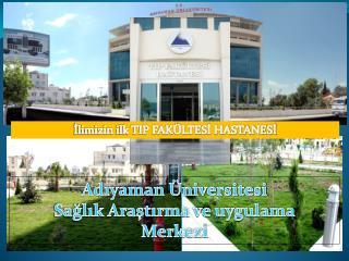 Adıyaman Üniversitesi Sağlık Araştırma ve uygulama Merkezi