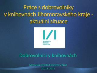 Práce s dobrovolníky  v knihovnách Jihomoravského kraje - aktuální situace