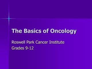 The Basics of Oncology