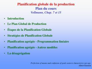Planification globale de la production Plan du cours Vollmann, Chap. 7 et 15