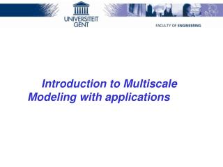 Introduction to Multiscale Modeling with applications