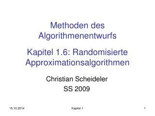 Methoden des Algorithmenentwurfs Kapitel 1.6: Randomisierte Approximationsalgorithmen