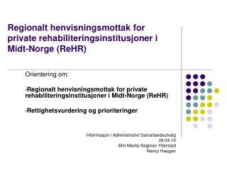 Regionalt henvisningsmottak for private rehabiliteringsinstitusjoner i Midt-Norge (ReHR)