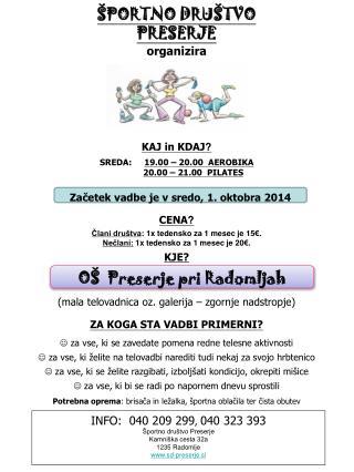 INFO:  040 209 299 ,  040 323 393 Športno društvo Preserje Kamniška cesta 32a 1235 Radomlje