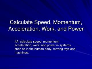 Calculate Speed, Momentum, Acceleration, Work, and Power