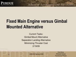 Fixed Main Engine versus  Gimbal  Mounted Alternative