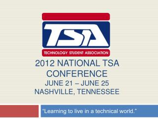 2012 national TSA Conference june 21   JuNE 25 nashville, tennessee