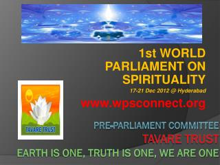 PRE-PARLIAMENT committee TAVAre  trust EARTH IS One, TRUTH IS ONE, WE ARE ONE