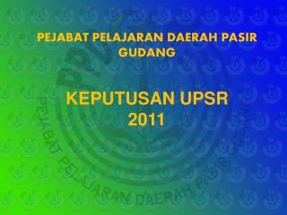 KEPUTUSAN UPSR 2011