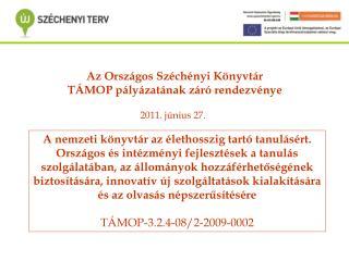 Az Országos Széchényi Könyvtár TÁMOP pályázatának záró rendezvénye