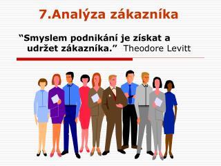 7.Analýza zákazníka